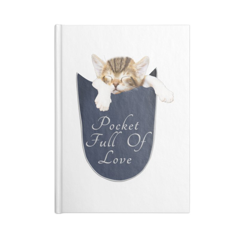 Pocket Full Of Love - Kitten in a Pocket Accessories Lined Journal Notebook by Leading Artist Shop