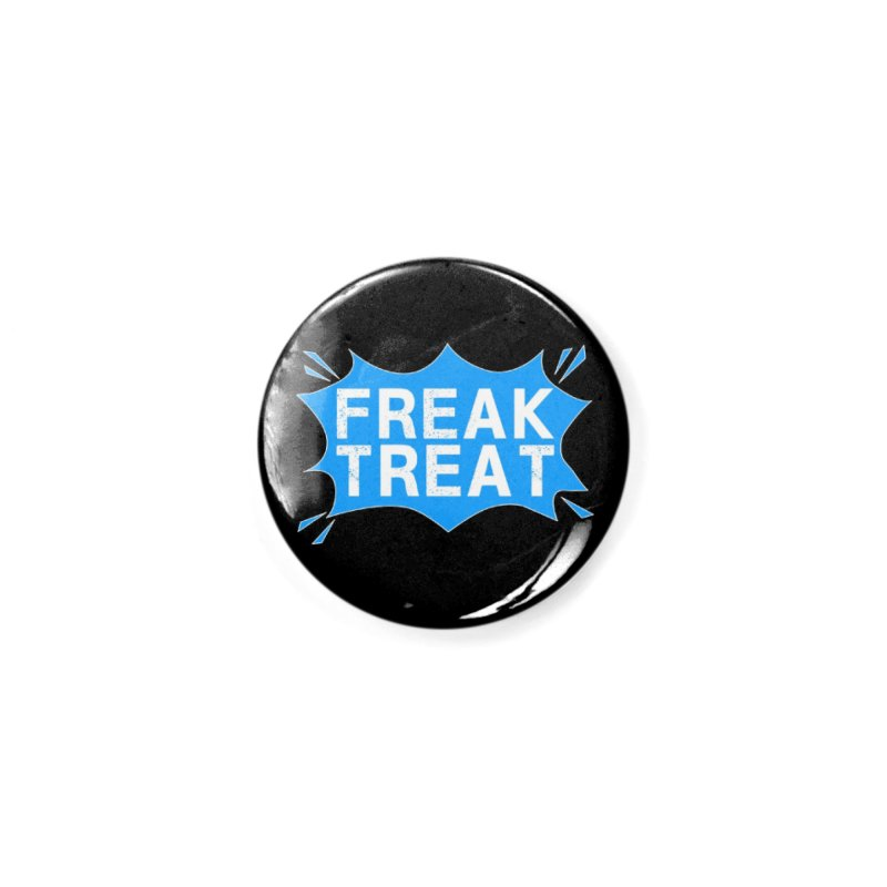 Freak Treat Accessories Button by Leading Artist Shop