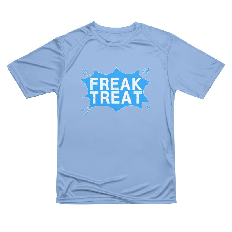 Freak Treat Men's Performance T-Shirt by Leading Artist Shop