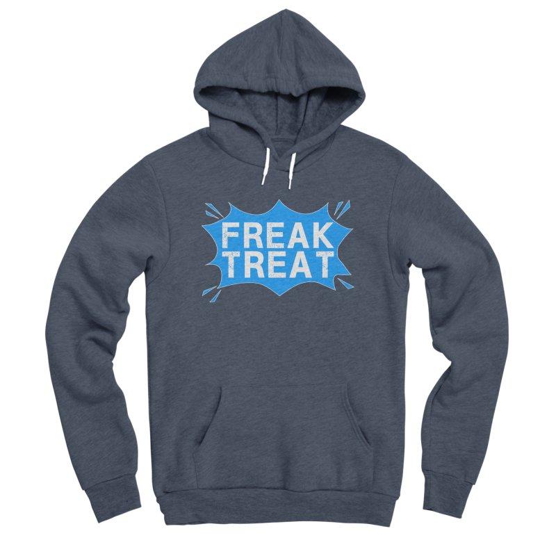 Freak Treat Women's Sponge Fleece Pullover Hoody by Leading Artist Shop