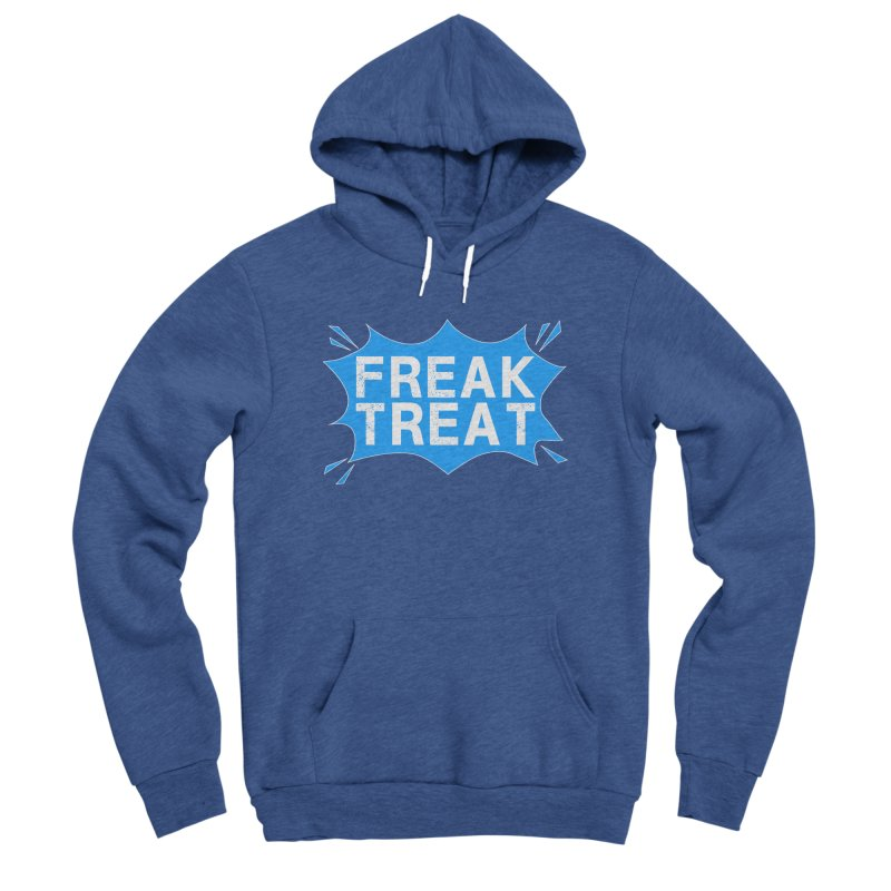 Freak Treat Men's Sponge Fleece Pullover Hoody by Leading Artist Shop