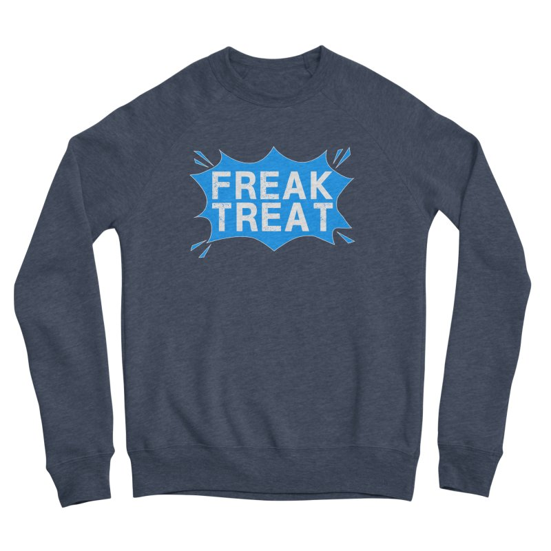 Freak Treat Men's Sponge Fleece Sweatshirt by Leading Artist Shop