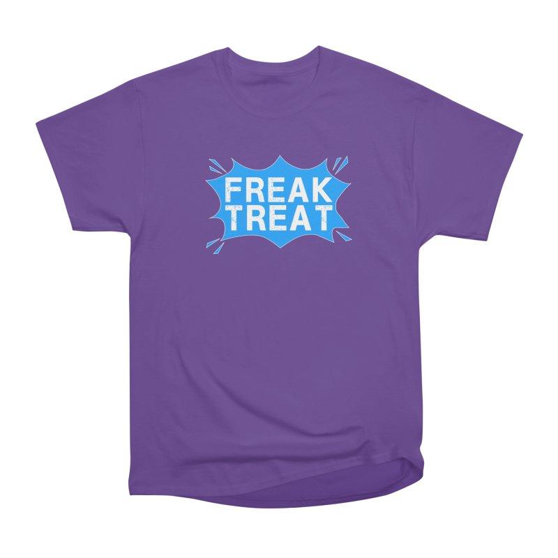 Freak Treat Women's Heavyweight Unisex T-Shirt by Leading Artist Shop