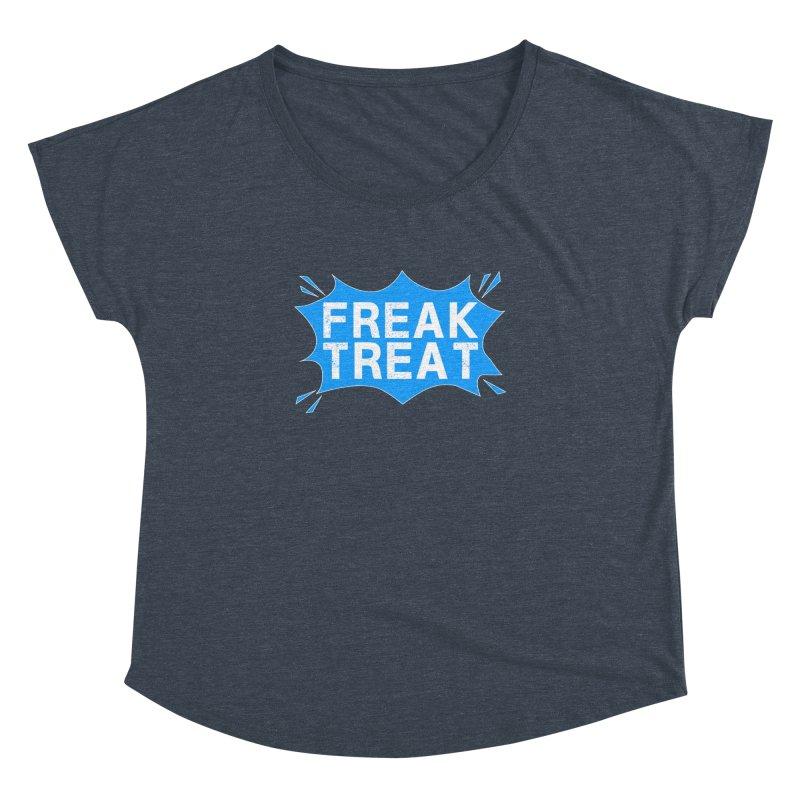 Freak Treat Women's Dolman Scoop Neck by Leading Artist Shop