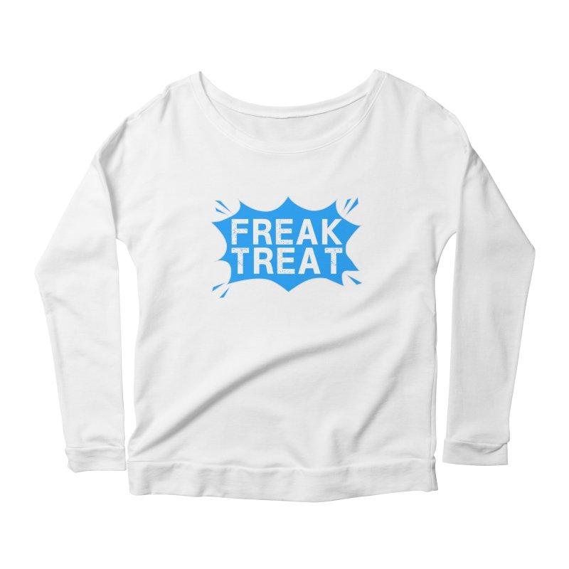 Freak Treat Women's Scoop Neck Longsleeve T-Shirt by Leading Artist Shop