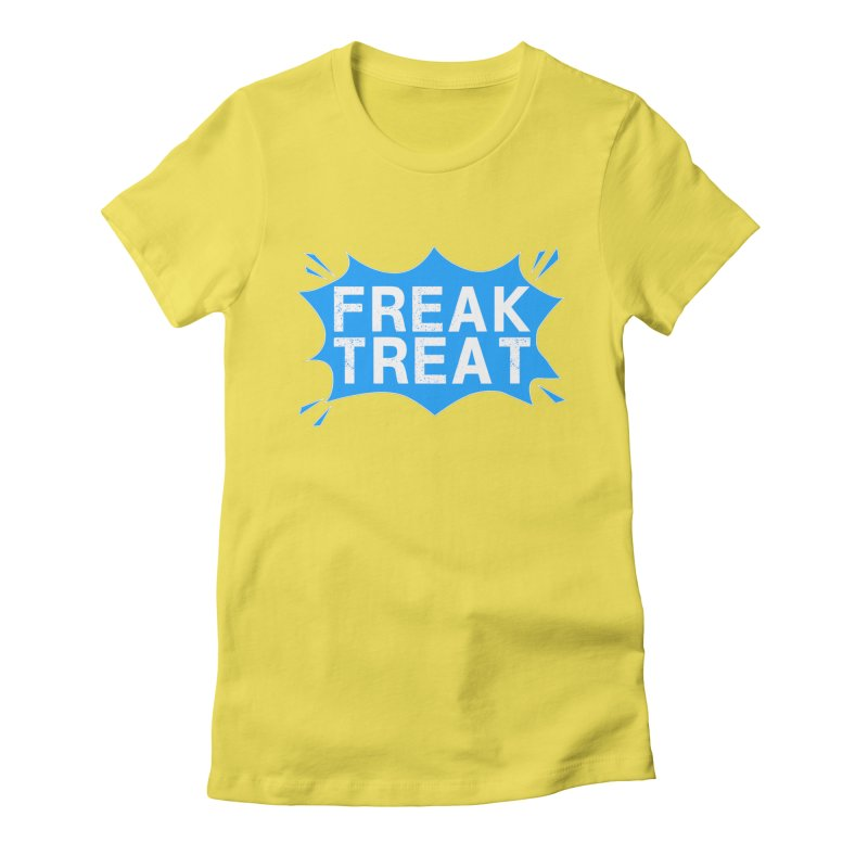Freak Treat Women's Fitted T-Shirt by Leading Artist Shop