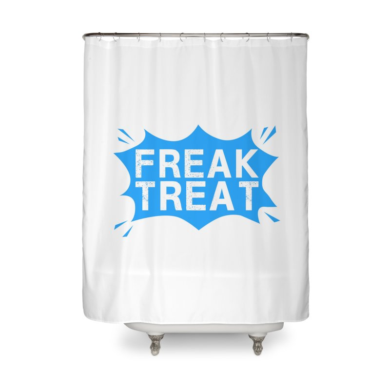 Freak Treat Home Shower Curtain by Leading Artist Shop
