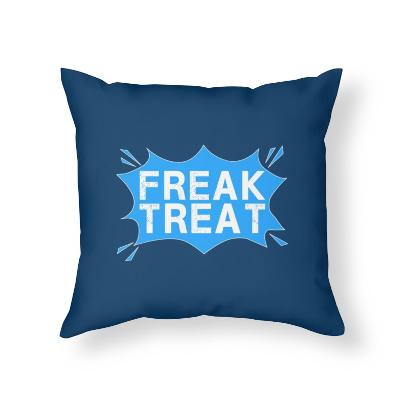Freak Treat Home Throw Pillow by Leading Artist Shop