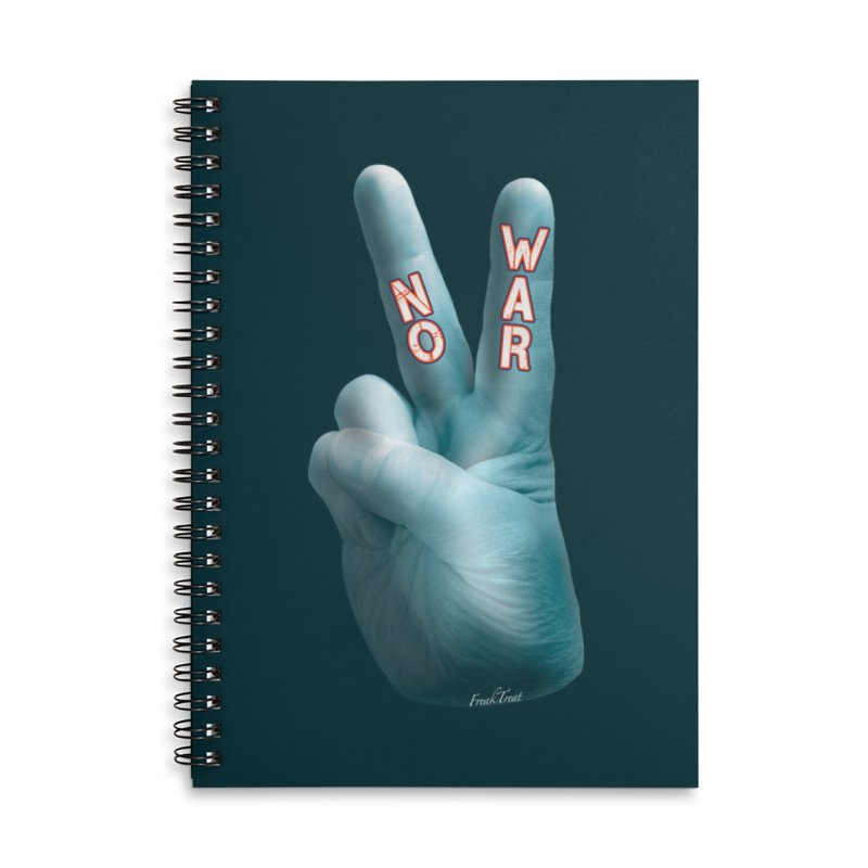 No War - Shirts Hoodies Stickers n More Accessories Lined Spiral Notebook by Leading Artist Shop