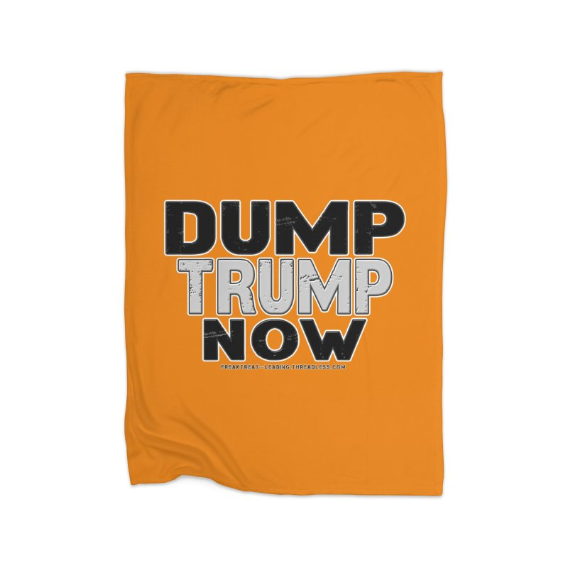 Dump Trump Now Shirts Stickers n More Home Fleece Blanket Blanket by Leading Artist Shop
