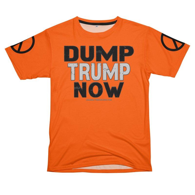 Dump Trump Now Shirts Stickers n More Women's Unisex T-Shirt Cut & Sew by Leading Artist Shop