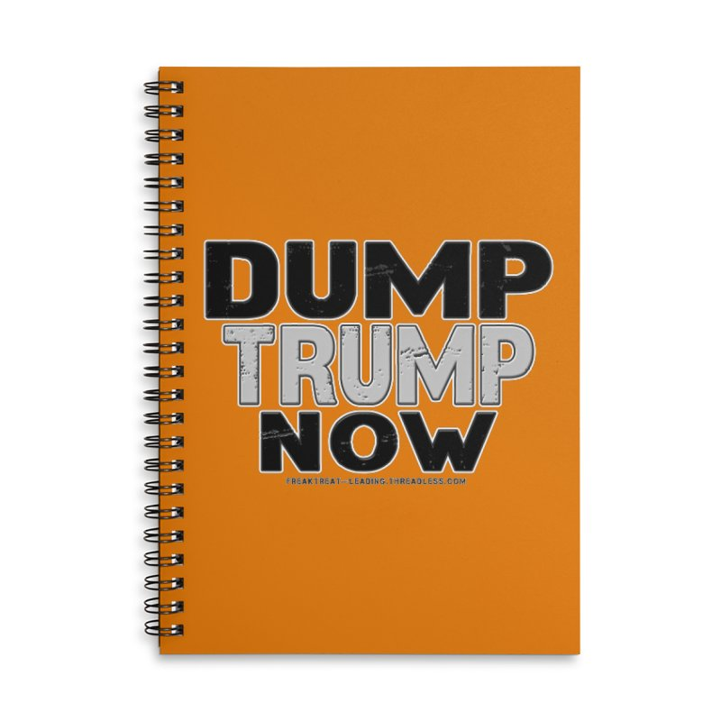 Dump Trump Now Shirts Stickers n More Accessories Lined Spiral Notebook by Leading Artist Shop