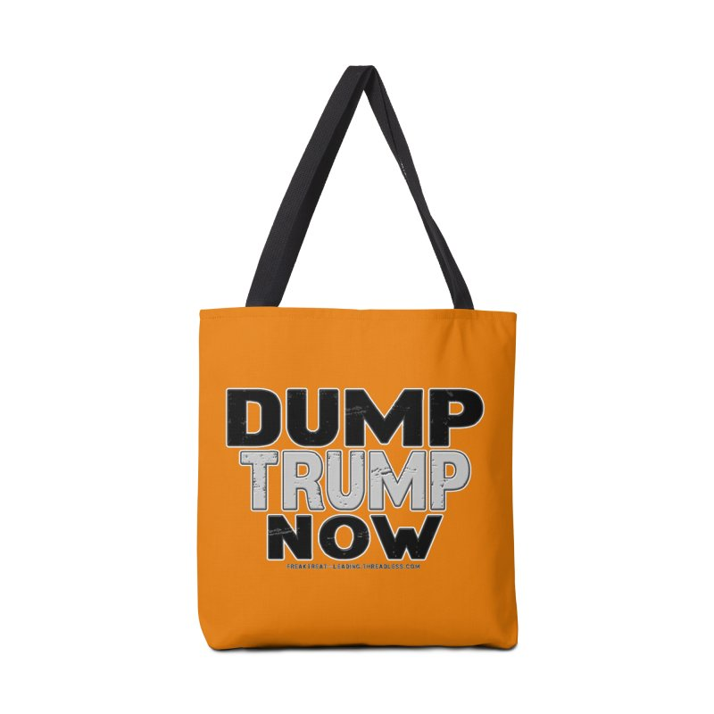 Dump Trump Now Shirts Stickers n More Accessories Tote Bag Bag by Leading Artist Shop