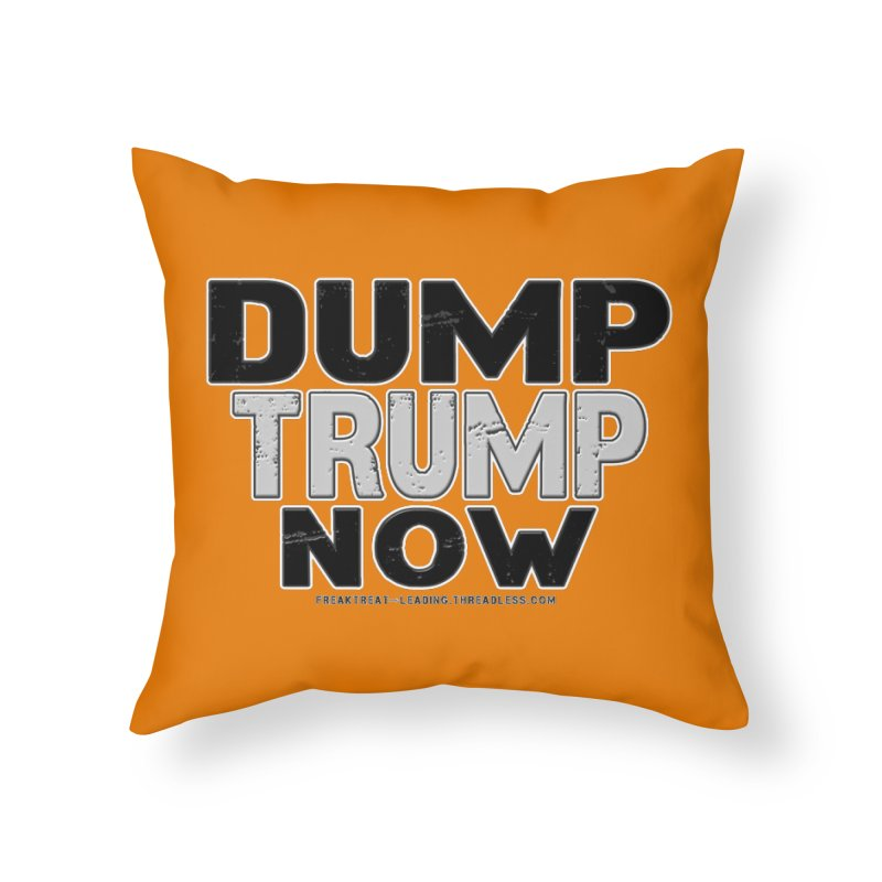 Dump Trump Now Shirts Stickers n More Home Throw Pillow by Leading Artist Shop