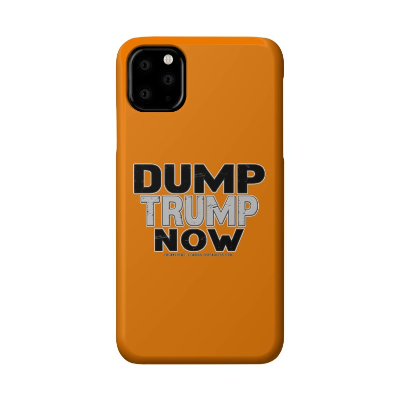 Dump Trump Now Shirts Stickers n More Accessories Phone Case by Leading Artist Shop