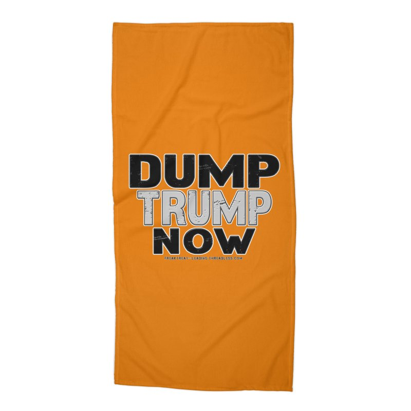 Dump Trump Now Shirts Stickers n More Accessories Beach Towel by Leading Artist Shop