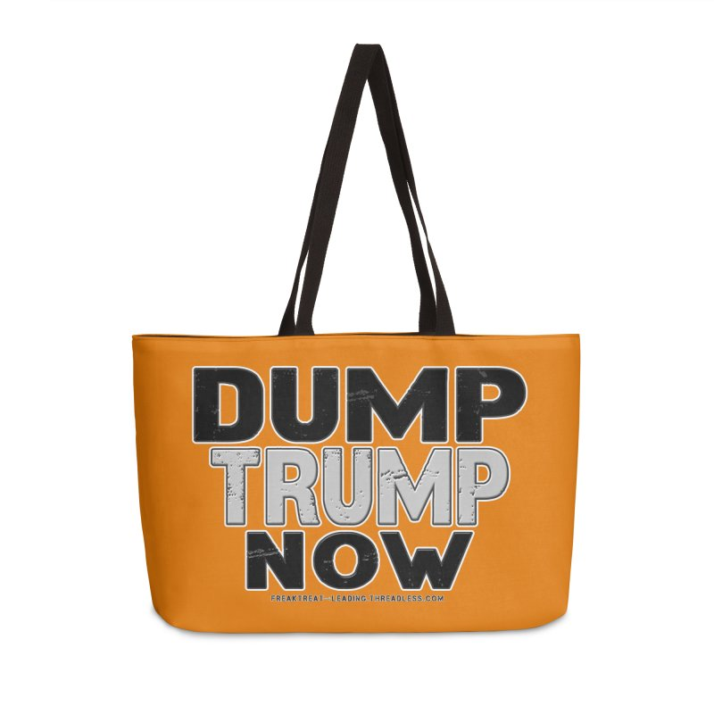 Dump Trump Now Shirts Stickers n More Accessories Weekender Bag Bag by Leading Artist Shop
