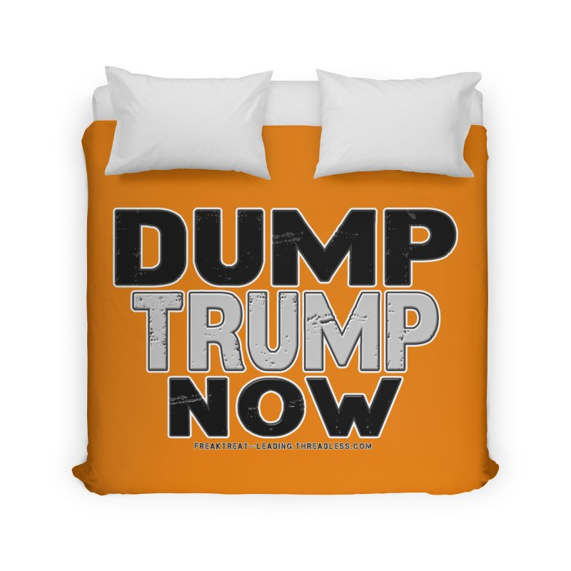 Dump Trump Now Shirts Stickers n More Home Duvet by Leading Artist Shop