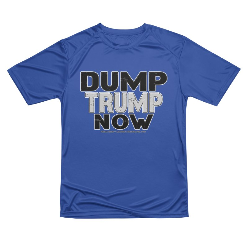 Dump Trump Now Shirts Stickers n More Men's Performance T-Shirt by Leading Artist Shop