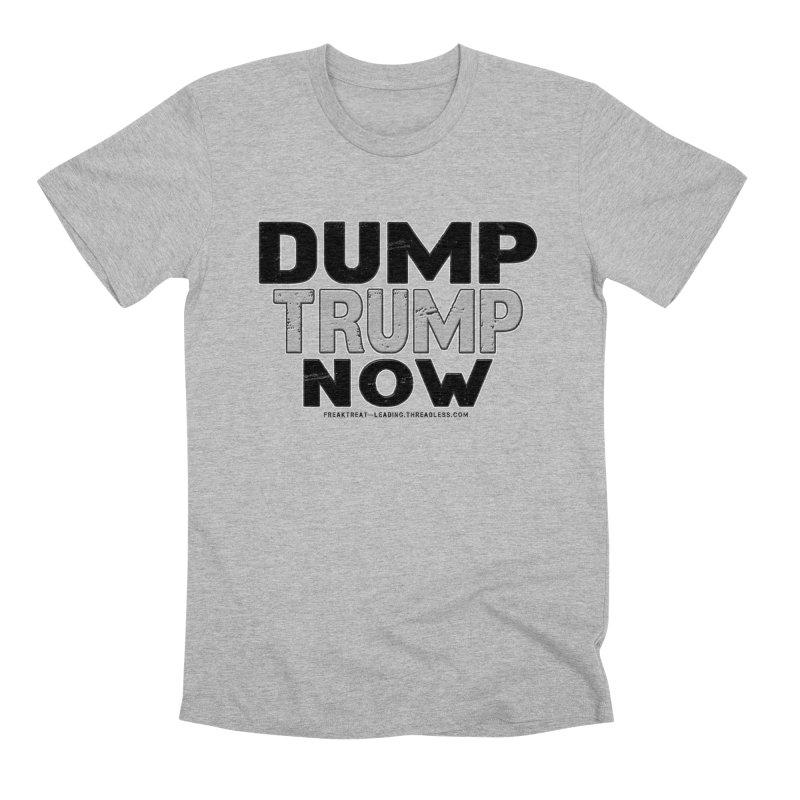 Dump Trump Now Shirts Stickers n More Men's Premium T-Shirt by Leading Artist Shop