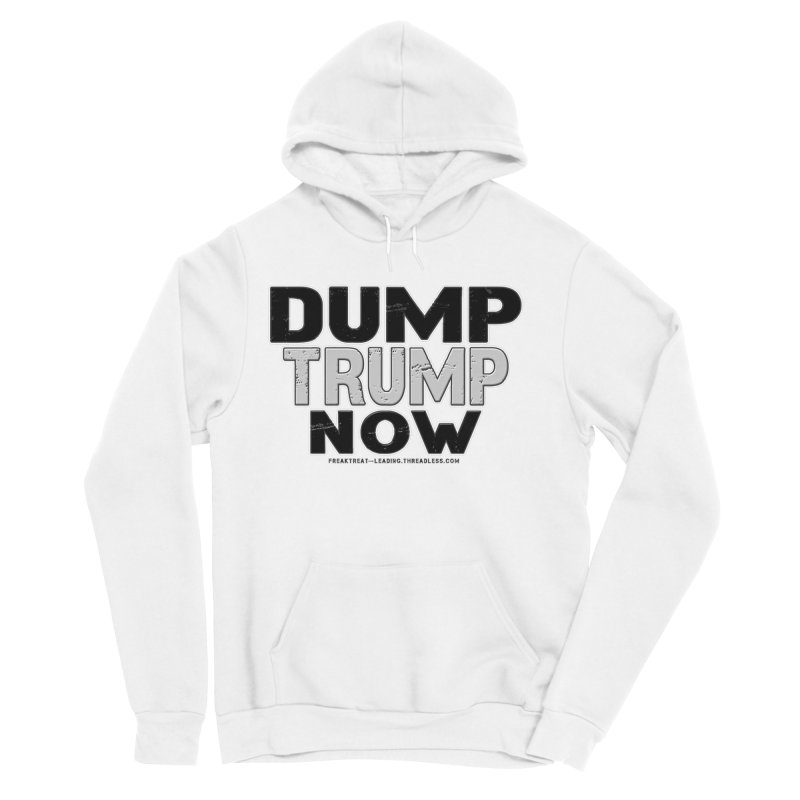 Dump Trump Now Shirts Stickers n More Men's Sponge Fleece Pullover Hoody by Leading Artist Shop