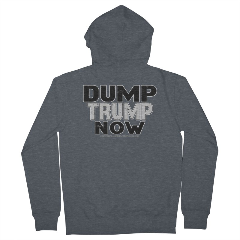 Dump Trump Now Shirts Stickers n More Women's French Terry Zip-Up Hoody by Leading Artist Shop