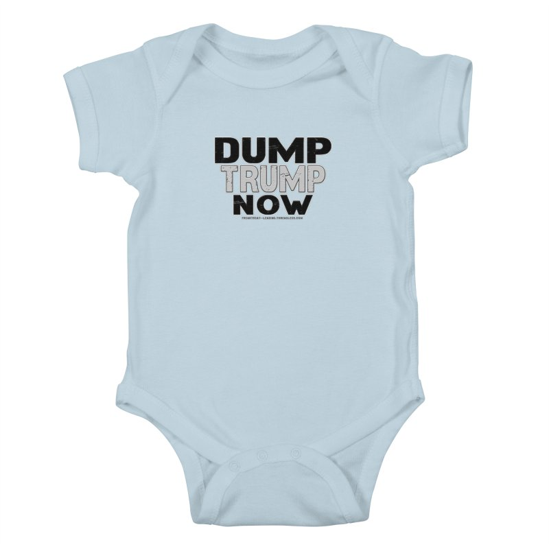 Dump Trump Now Shirts Stickers n More Kids Baby Bodysuit by Leading Artist Shop