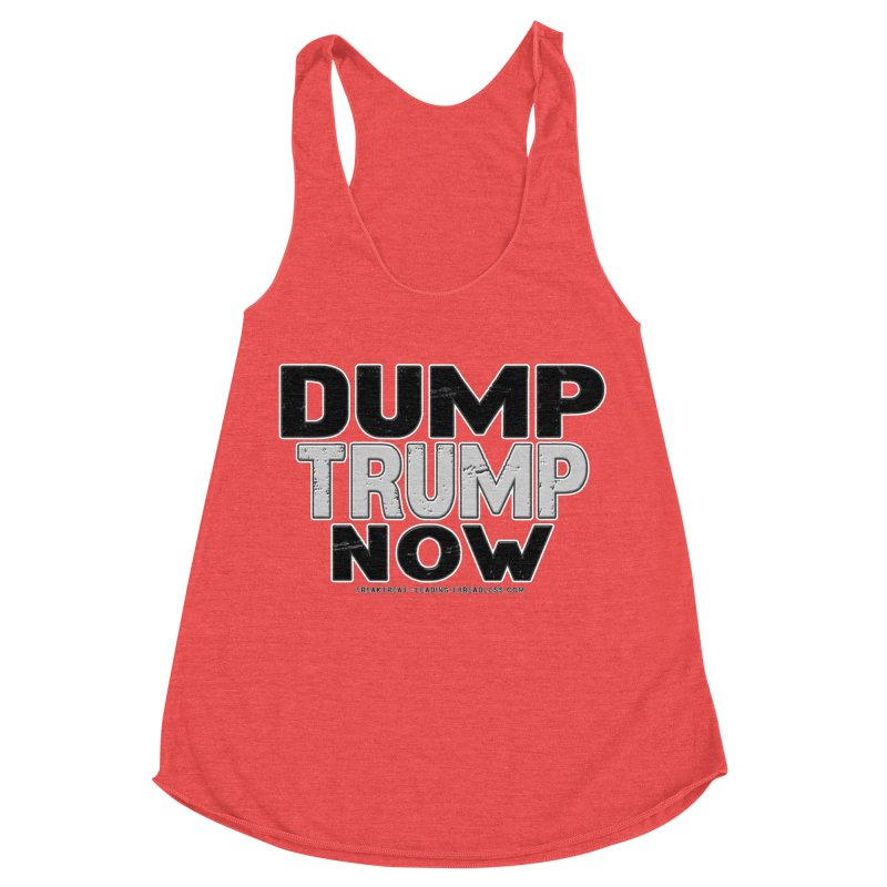 Dump Trump Now Shirts Stickers n More Women's Racerback Triblend Tank by Leading Artist Shop
