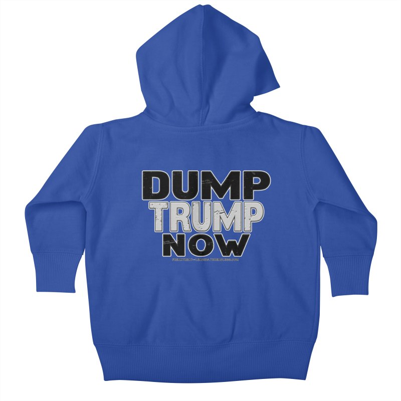 Dump Trump Now Shirts Stickers n More Kids Baby Zip-Up Hoody by Leading Artist Shop