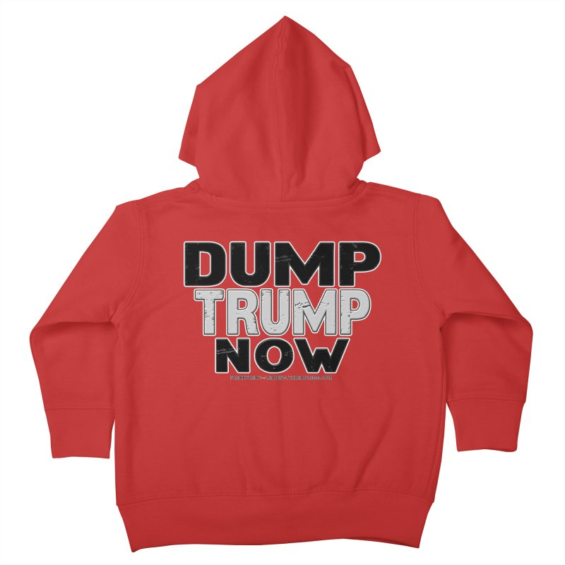Dump Trump Now Shirts Stickers n More Kids Toddler Zip-Up Hoody by Leading Artist Shop