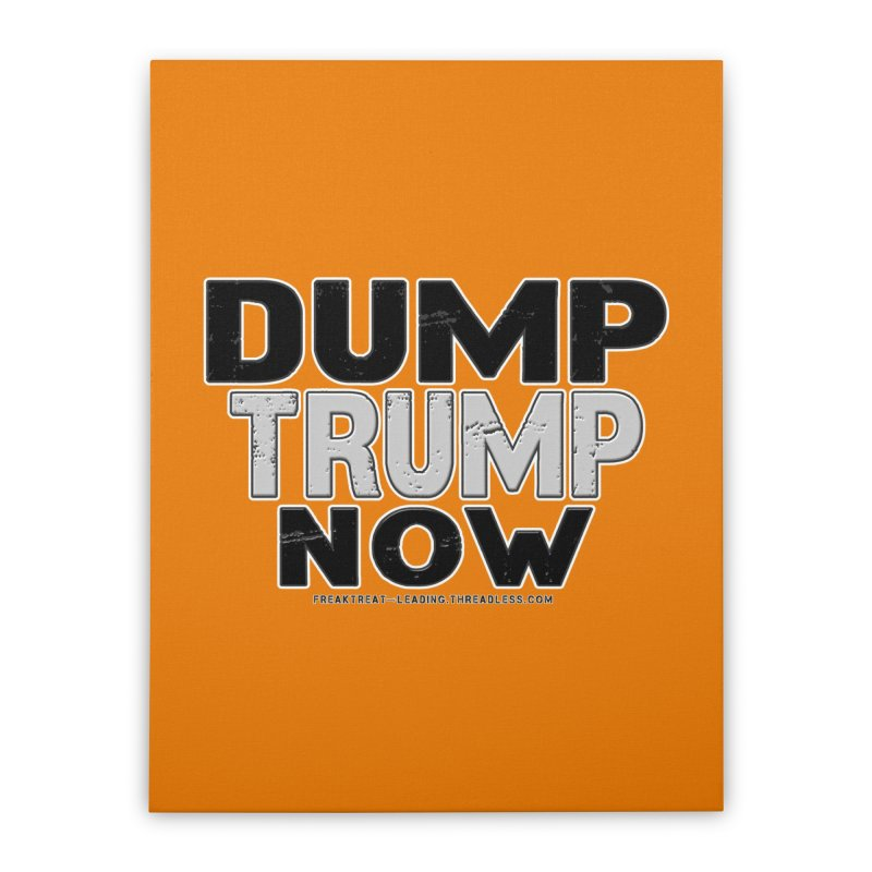 Dump Trump Now Shirts Stickers n More Home Stretched Canvas by Leading Artist Shop