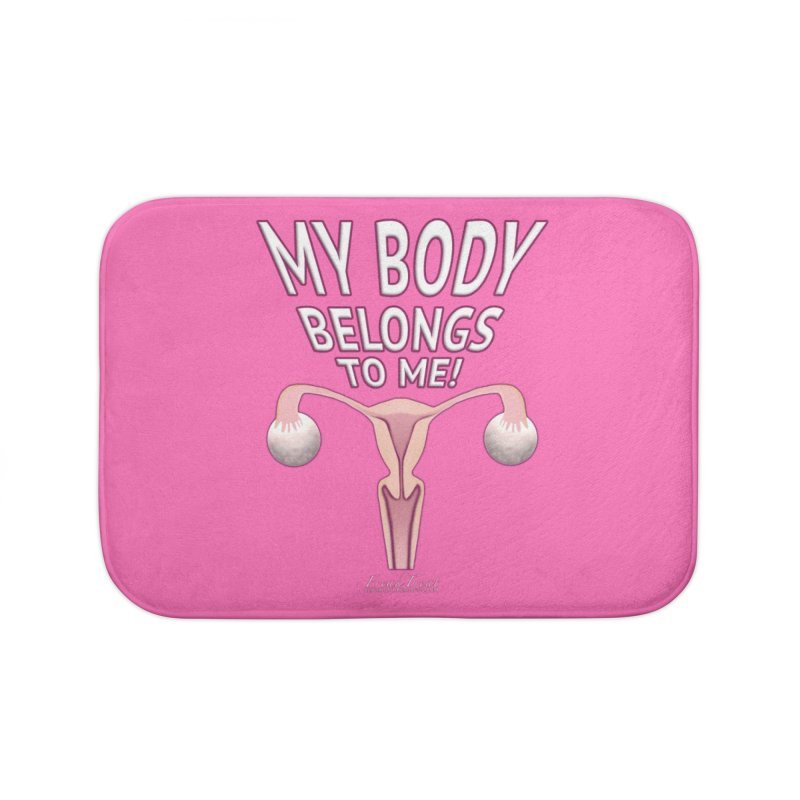 My Body Belongs To Me Home Bath Mat by Leading Artist Shop