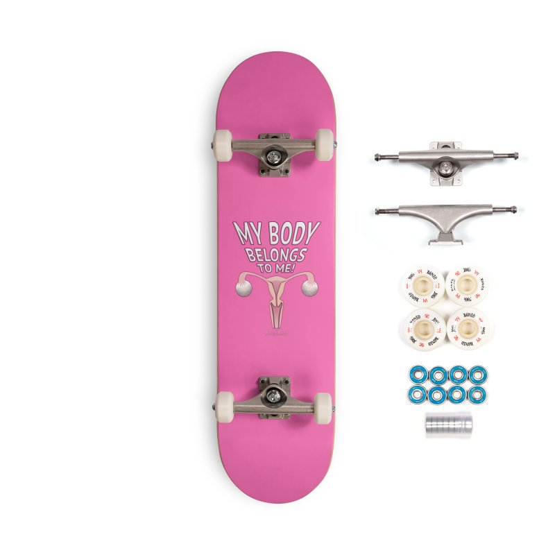 My Body Belongs To Me Accessories Complete - Premium Skateboard by Leading Artist Shop