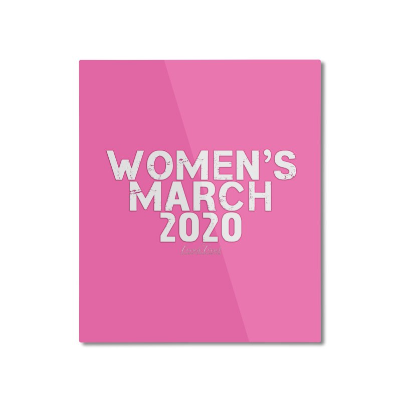 Women's March 2020 Shirts Hoodies n More Home Mounted Aluminum Print by Leading Artist Shop