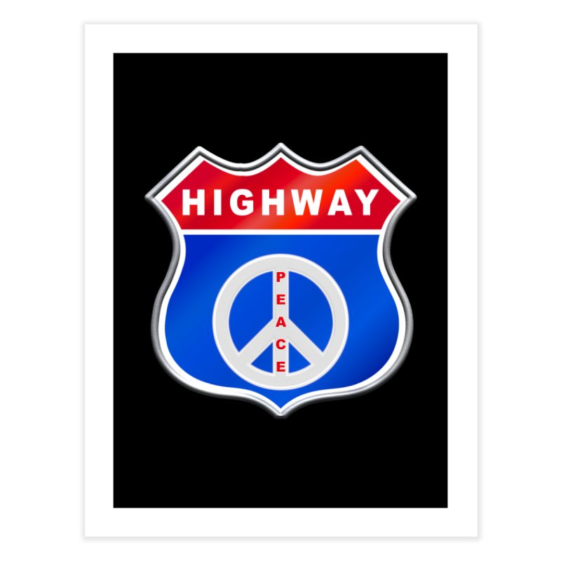 Highway To Peace Shirts Hoodies Buttons n More Home Fine Art Print by Leading Artist Shop
