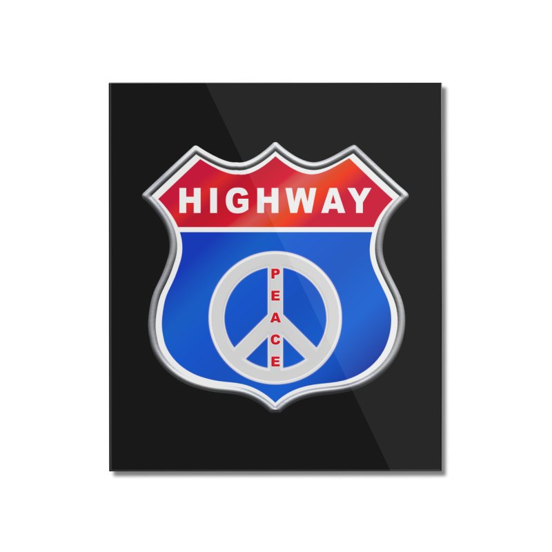 Highway To Peace Shirts Hoodies Buttons n More Home Mounted Acrylic Print by Leading Artist Shop