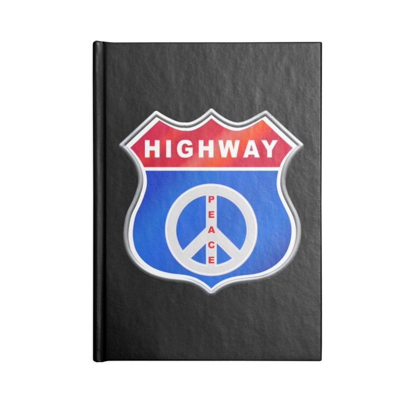 Highway To Peace Shirts Hoodies Buttons n More Accessories Lined Journal Notebook by Leading Artist Shop