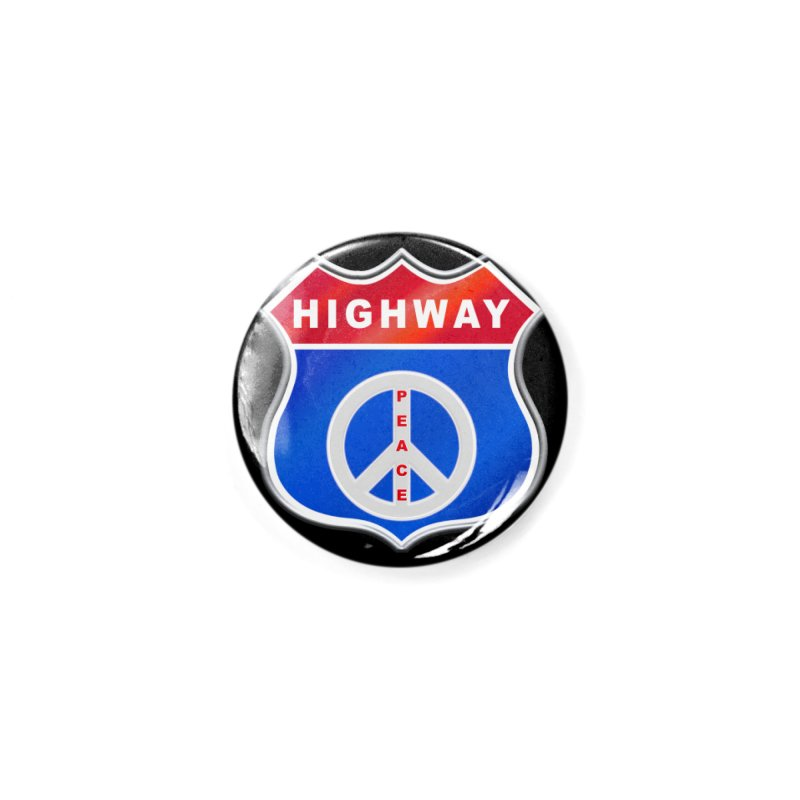 Highway To Peace Shirts Hoodies Buttons n More Accessories Button by Leading Artist Shop