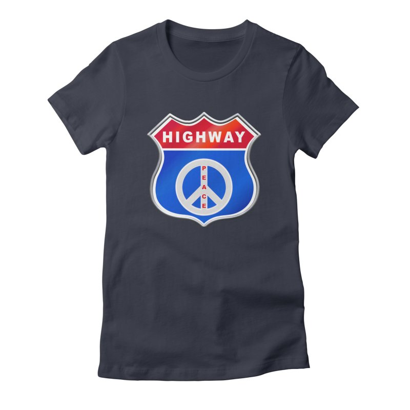 Highway To Peace Shirts Hoodies Buttons n More Women's Fitted T-Shirt by Leading Artist Shop
