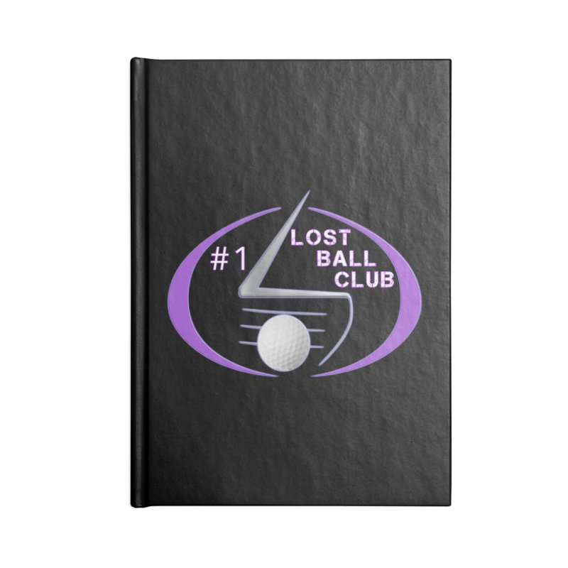 Lost Ball Club - Funny Golf Shirt Accessories Lined Journal Notebook by Leading Artist Shop