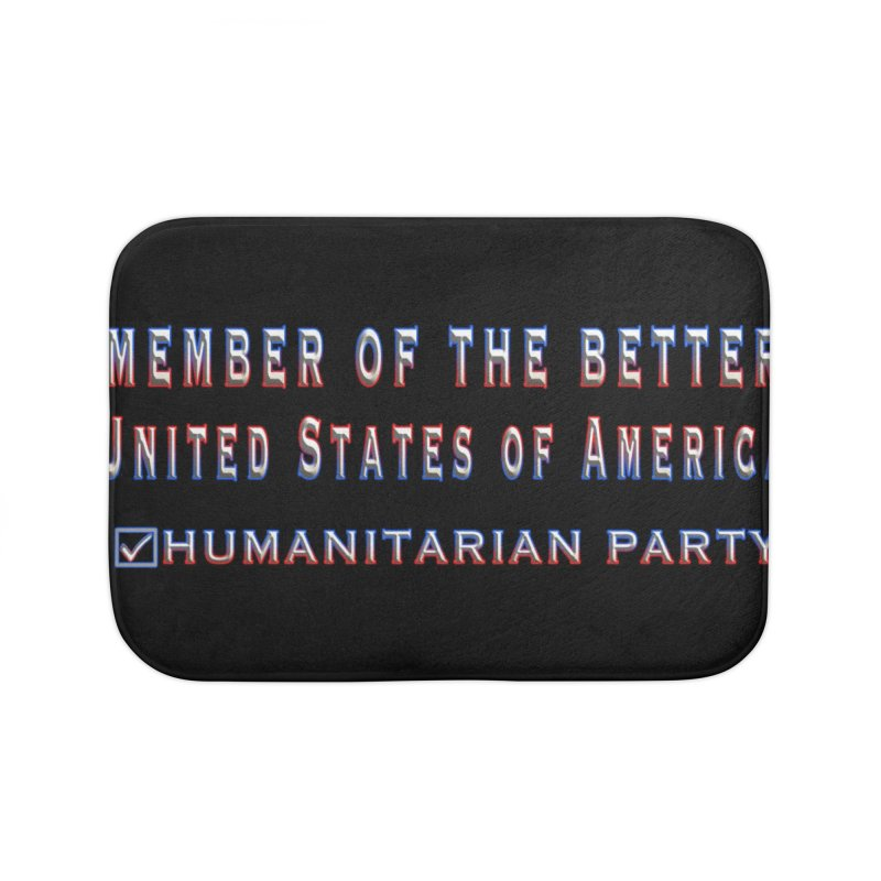 Member of the Better Humanitarian Party Home Bath Mat by Leading Artist Shop