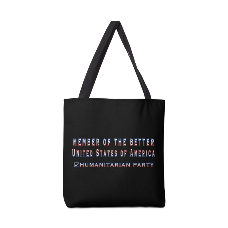 Member of the Better Humanitarian Party Accessories Tote Bag Bag by Leading Artist Shop