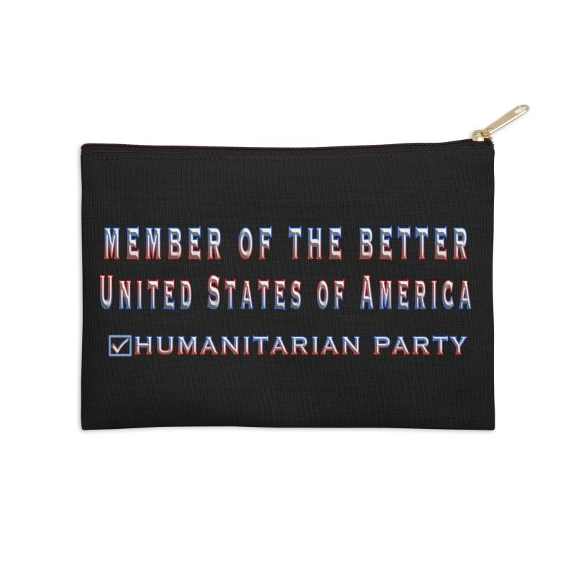 Member of the Better Humanitarian Party Accessories Zip Pouch by Leading Artist Shop