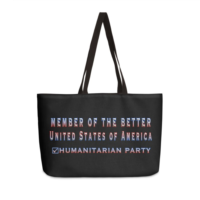 Member of the Better Humanitarian Party Accessories Weekender Bag Bag by Leading Artist Shop