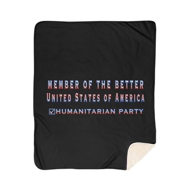 Member of the Better Humanitarian Party Home Sherpa Blanket Blanket by Leading Artist Shop