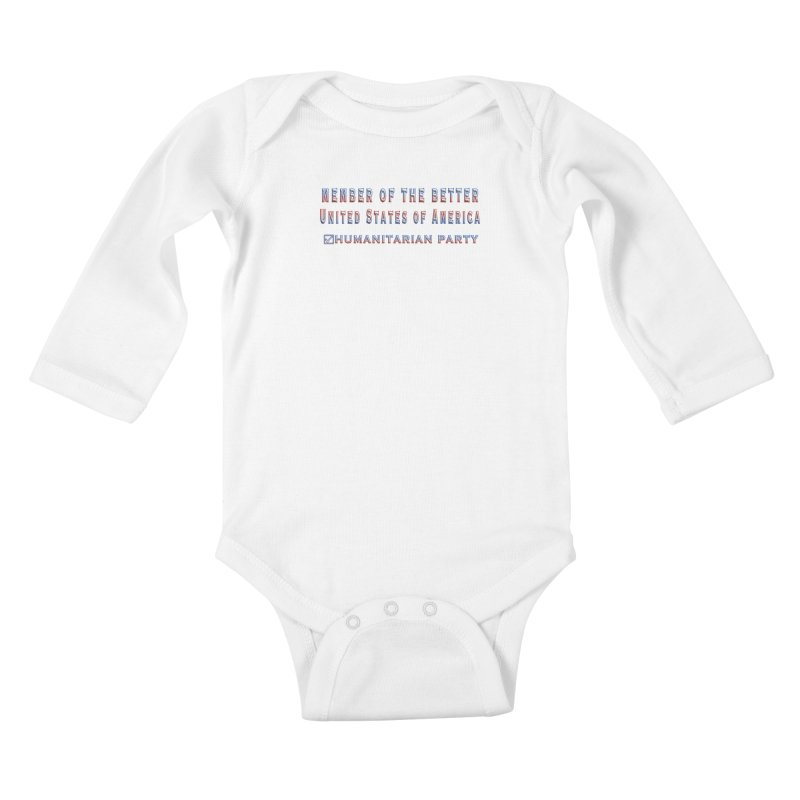 Member of the Better Humanitarian Party Kids Baby Longsleeve Bodysuit by Leading Artist Shop