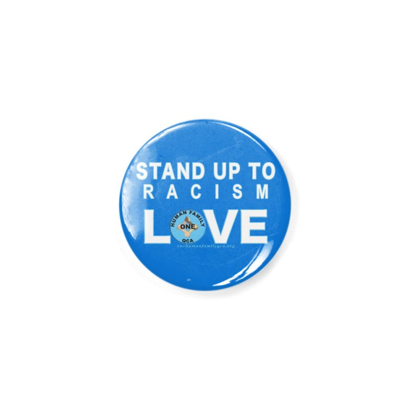 Stand Up To Racism - Love One Human Family Accessories Button by Leading Artist Shop