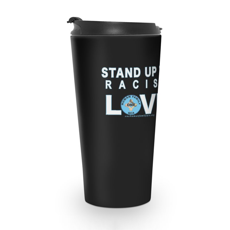 Stand Up To Racism - Love One Human Family Accessories Travel Mug by Leading Artist Shop