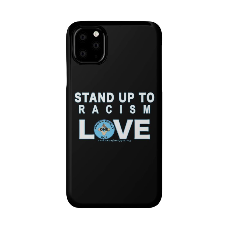 Stand Up To Racism - Love One Human Family Accessories Phone Case by Leading Artist Shop