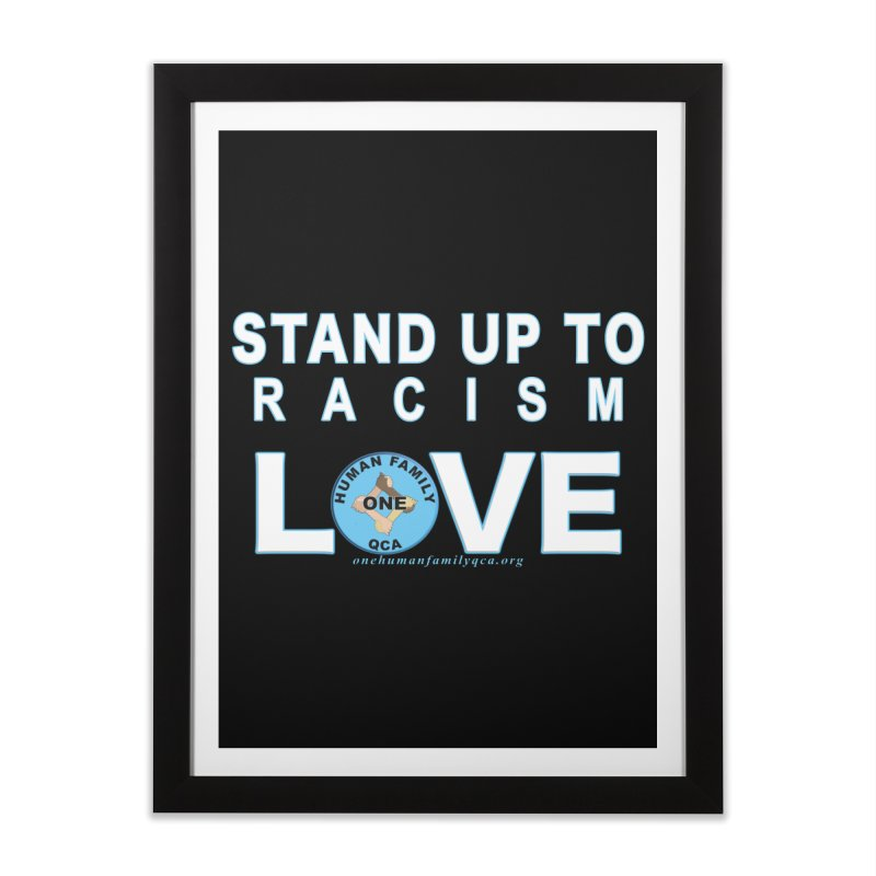 Stand Up To Racism - Love One Human Family Home Framed Fine Art Print by Leading Artist Shop